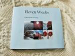 Eleven Weeks
